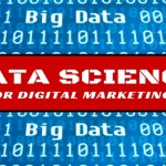 10 Unique Ways to Apply Data Science to Digital Marketing – Part 1